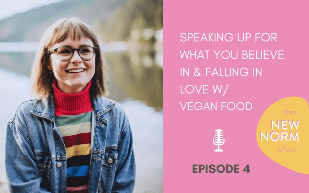 Ep. 4 – Standing up for the Animals, Falling in Love with Vegan Food, and Speaking up For what You Believe In w/ Veggie Mandy